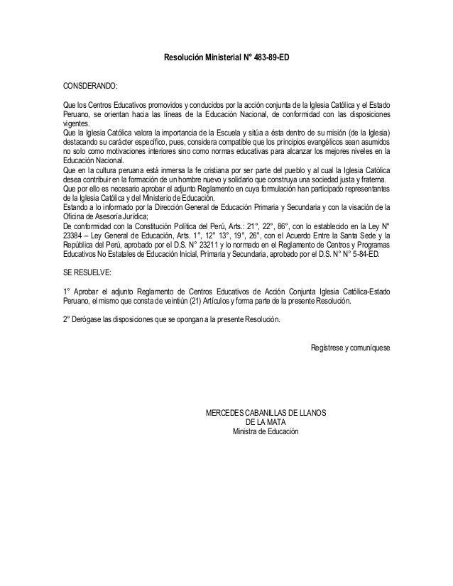 Resolución Ministerial N° 483-89-ED CONSDERANDO: Que los Centros Educativos promovidos y conducidos por la acción conjunta...