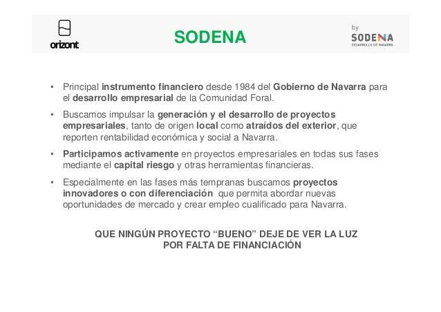 • Principal instrumento financiero desde 1984 del Gobierno de Navarra para el desarrollo empresarial de la Comunidad Foral...