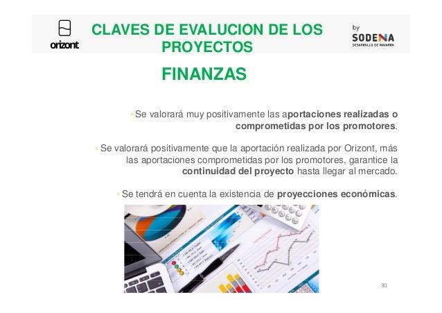 CLAVES DE EVALUCION DE LOS PROYECTOS Se valorará muy positivamente las aportaciones realizadas o comprometidas por los pro...