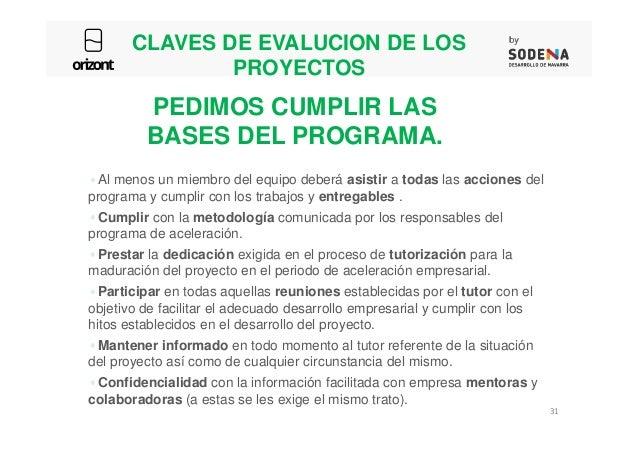 CLAVES DE EVALUCION DE LOS PROYECTOS Al menos un miembro del equipo deberá asistir a todas las acciones del programa y cum...
