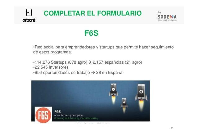 COMPLETAR EL FORMULARIO •Red social para emprendedores y startups que permite hacer seguimiento de estos programas. •114.2...