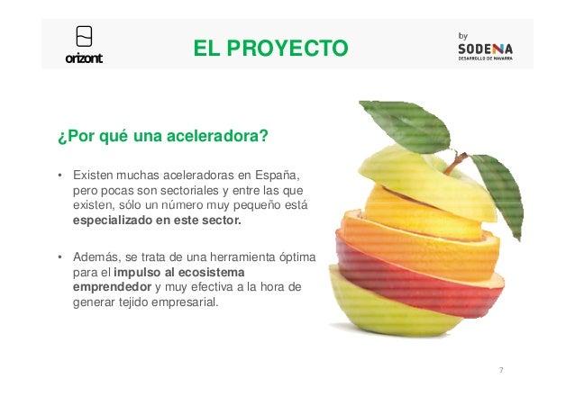 ¿Por qué una aceleradora? • Existen muchas aceleradoras en España, pero pocas son sectoriales y entre las que existen, sól...