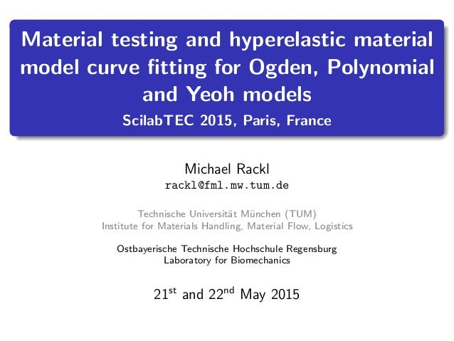 Material testing and hyperelastic material model curve fitting for Ogden, Polynomial and Yeoh models ScilabTEC 2015, Paris,...