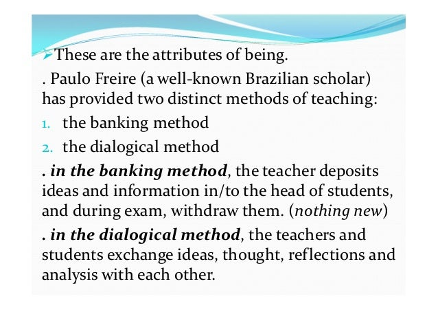 """an analysis of paulo freires banking concept of education Harlee tannerfreire summary in chapter 2, """"the banking concept of education"""" , of paulo freire'spedagogy of theoppressed, he explains his view of the educ."""