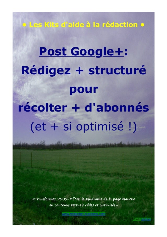 • Les Kits d'aide à la rédaction • Post Google+: Rédigez + structuré pour récolter + d'abonnés (et + si optimisé !) «Trans...