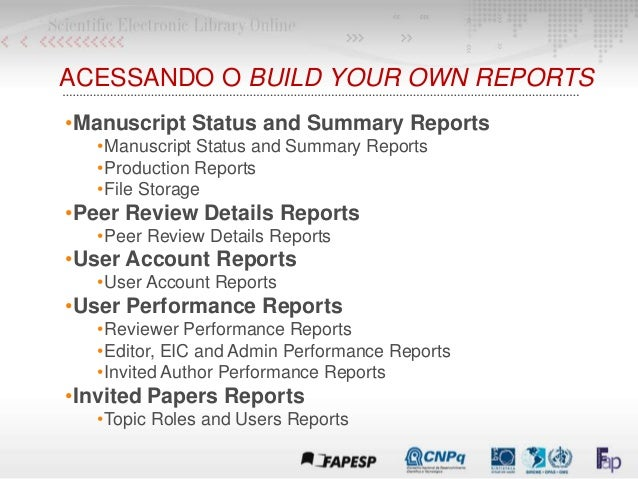 ACESSANDO O BUILD YOUR OWN REPORTS •Manuscript Status and Summary Reports •Manuscript Status and Summary Reports •Producti...