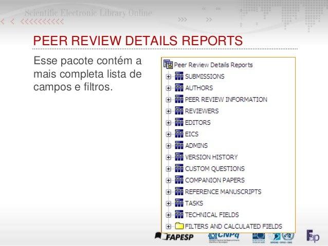 PEER REVIEW DETAILS REPORTS Esse pacote contém a mais completa lista de campos e filtros.
