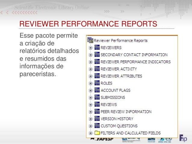 REVIEWER PERFORMANCE REPORTS Esse pacote permite a criação de relatórios detalhados e resumidos das informações de parecer...