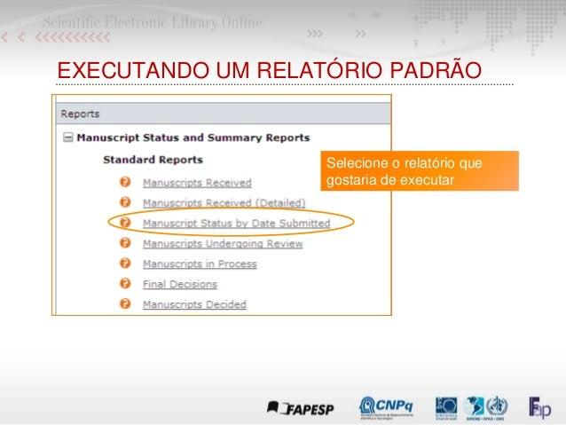 EXECUTANDO UM RELATÓRIO PADRÃO Selecione o relatório que gostaria de executar