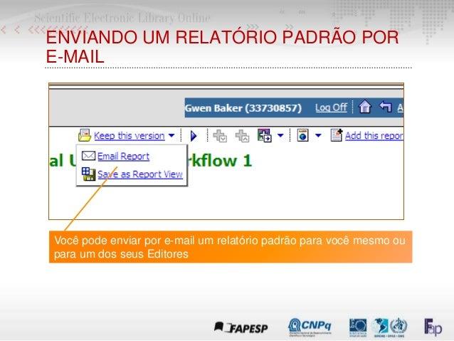 ENVIANDO UM RELATÓRIO PADRÃO POR E-MAIL Você pode enviar por e-mail um relatório padrão para você mesmo ou para um dos seu...
