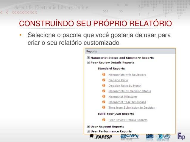 CONSTRUÍNDO SEU PRÓPRIO RELATÓRIO • Selecione o pacote que você gostaria de usar para criar o seu relatório customizado.