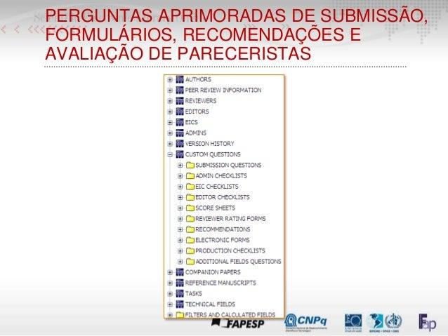 PERGUNTAS APRIMORADAS DE SUBMISSÃO, FORMULÁRIOS, RECOMENDAÇÕES E AVALIAÇÃO DE PARECERISTAS