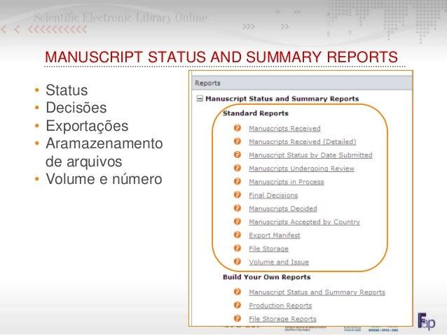 MANUSCRIPT STATUS AND SUMMARY REPORTS • Status • Decisões • Exportações • Aramazenamento de arquivos • Volume e número