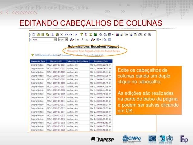 EDITANDO CABEÇALHOS DE COLUNAS Edite os cabeçalhos de colunas dando um duplo clique no cabeçalho. As edições são realizada...