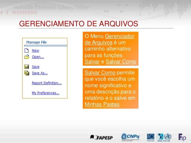 GERENCIAMENTO DE ARQUIVOS O Menu Gerenciador de Arquivos é um caminho alternativo para as funções Salvar e Salvar Como Sal...