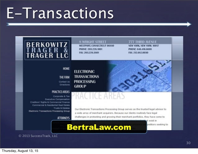 © 2013 SuccessTrack, LLC E-Transactions 30 BertraLaw.com Thursday, August 13, 15