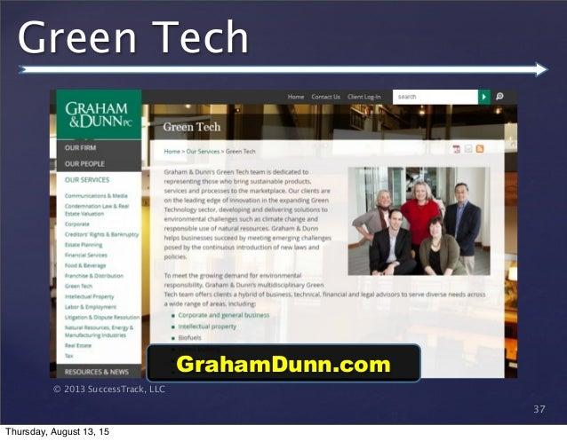 © 2013 SuccessTrack, LLC Green Tech 37 GrahamDunn.com Thursday, August 13, 15