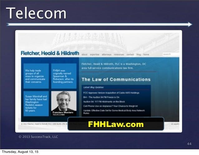© 2013 SuccessTrack, LLC Telecom 44 FHHLaw.com Thursday, August 13, 15