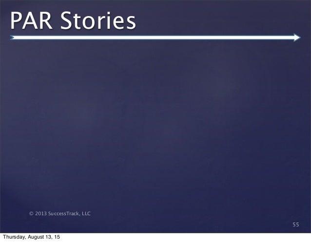 © 2013 SuccessTrack, LLC PAR Stories 55 Thursday, August 13, 15