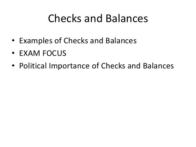 What are some examples of check and balances?