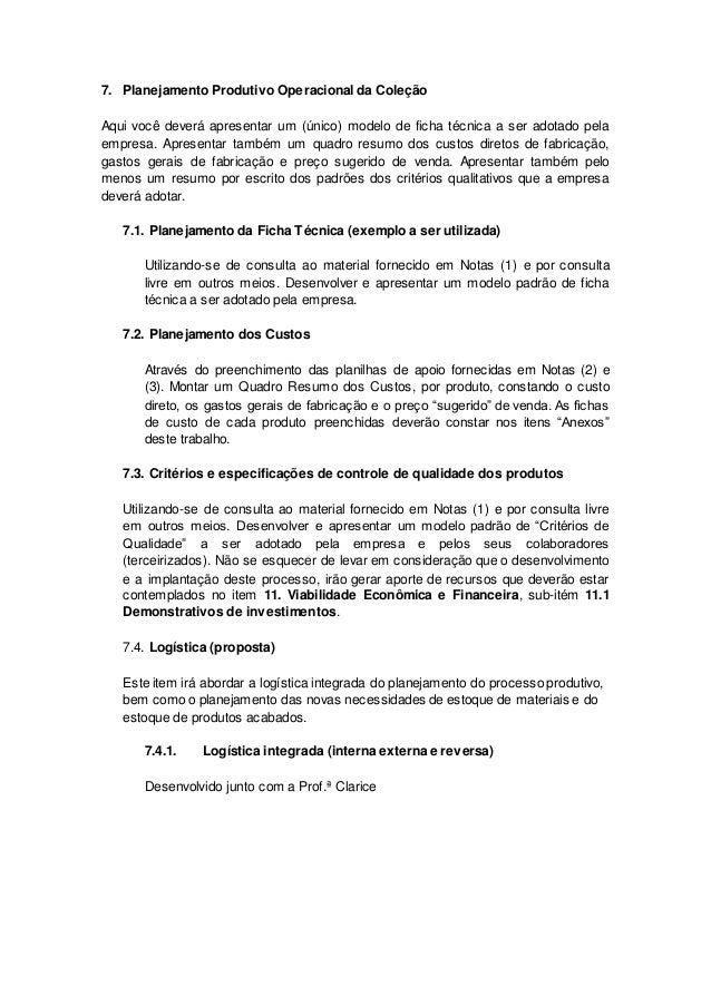 7. Planejamento Produtivo Operacional da Coleção Aqui você deverá apresentar um (único) modelo de ficha técnica a ser adot...