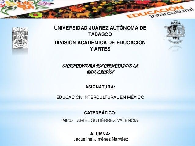 UNIVERSIDAD JUÁREZ AUTÓNOMA DE TABASCO DIVISIÓN ACADÉMICA DE EDUCACIÓN Y ARTES LICENCIATURA EN CIENCIAS DE LA EDUCACIÓN AS...