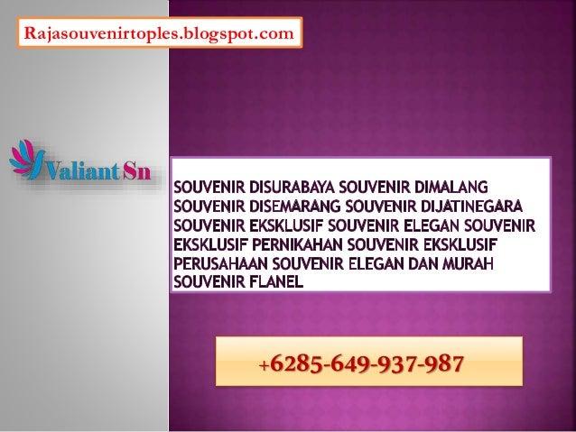 Rajasouvenirtoples.blogspot.com +6285-649-937-987