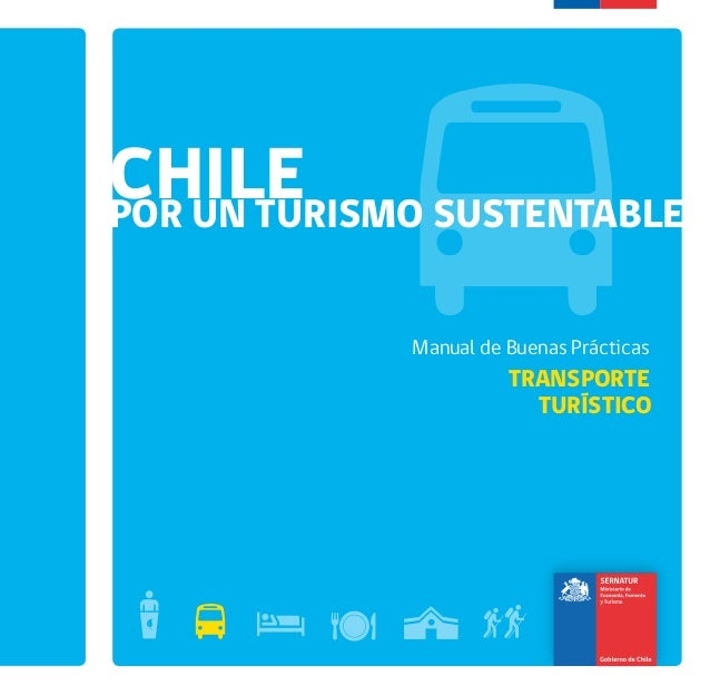 CHILECHILECHILEPOR UN TURISMO SUSTENTABLE Manual de Buenas Prácticas TRANSPORTE TURÍSTICO