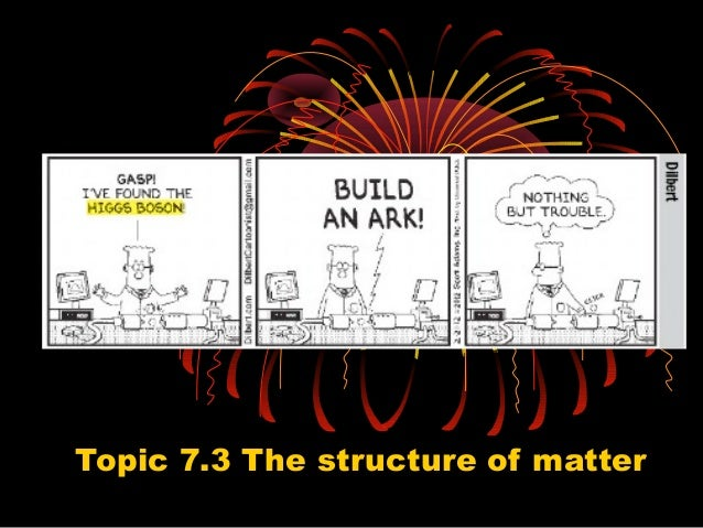 Topic 7.3 The structure of matter