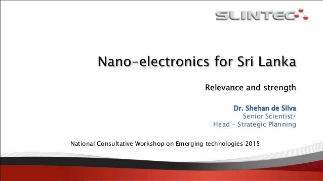 Relevance and strength Dr. Shehan de Silva Senior Scientist/ Head – Strategic Planning National Consultative Workshop on E...