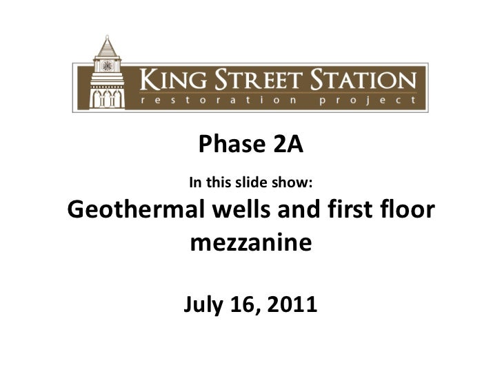 Phase 2A<br />In this slide show: <br />Geothermal wells and first floor mezzanine<br />July 16, 2011<br />
