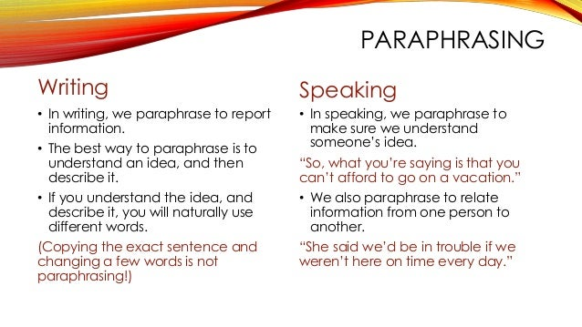 Summarizing and paraphrasing are essentially the same thing