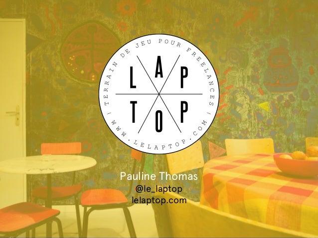 Pauline Thomas @le_laptop lelaptop.com