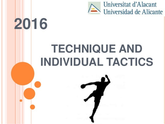 2016 TECHNIQUE AND INDIVIDUAL TACTICS