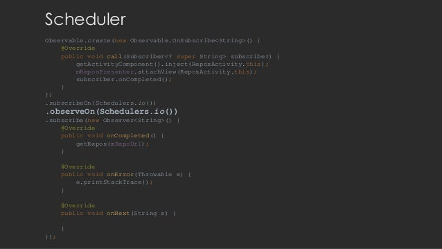 Scheduler Observable.create(new Observable.OnSubscribe<String>() { @Override public void call(Subscriber<? super String> s...