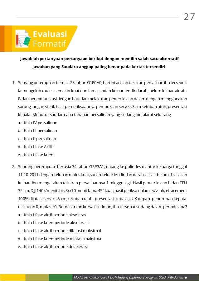 Modul Pendidikan Jarak Jauh Jenjang Diploma 3 Program Studi Kebidanan 27 Jawablah pertanyaan-pertanyaan berikut dengan mem...