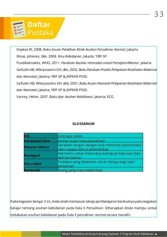 Modul Pendidikan Jarak Jauh Jenjang Diploma 3 Program Studi Kebidanan 33 Depkes RI, 2008, Buku Acuan Pelatihan Klinik Asuh...