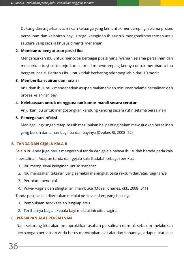 Modul Pendidikan Jarak Jauh Pendidikan Tinggi Kesehatan 36 Dukung dan anjurkan suami dan keluarga yang lain untuk mendampi...