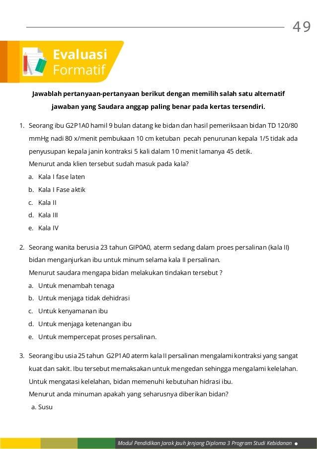 Modul Pendidikan Jarak Jauh Jenjang Diploma 3 Program Studi Kebidanan 49 Jawablah pertanyaan-pertanyaan berikut dengan mem...
