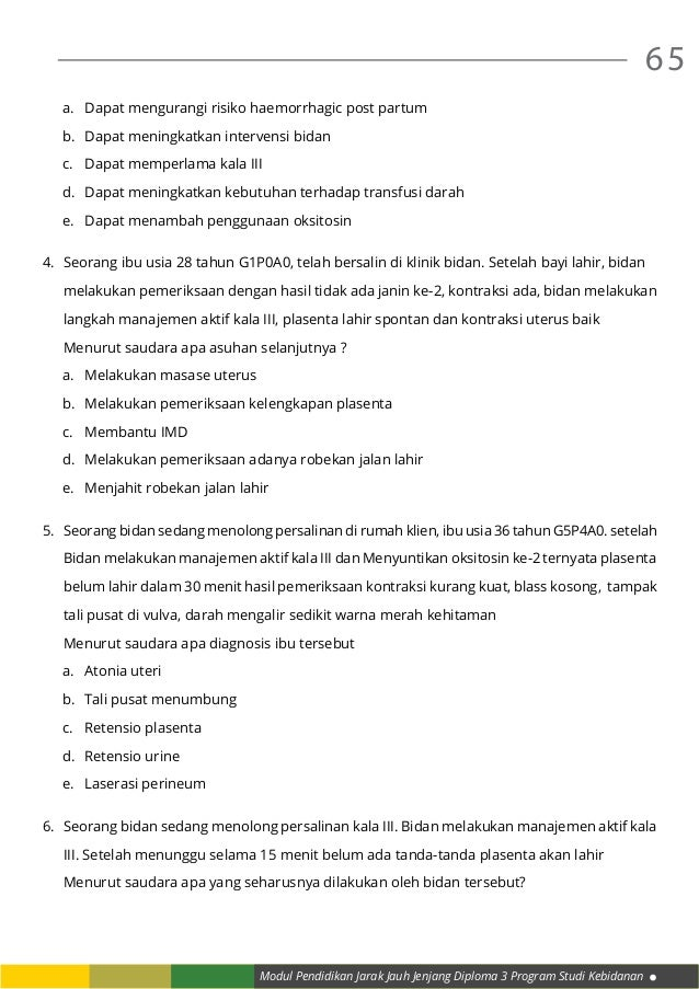 Modul Pendidikan Jarak Jauh Jenjang Diploma 3 Program Studi Kebidanan 65 a. Dapat mengurangi risiko haemorrhagic post par...