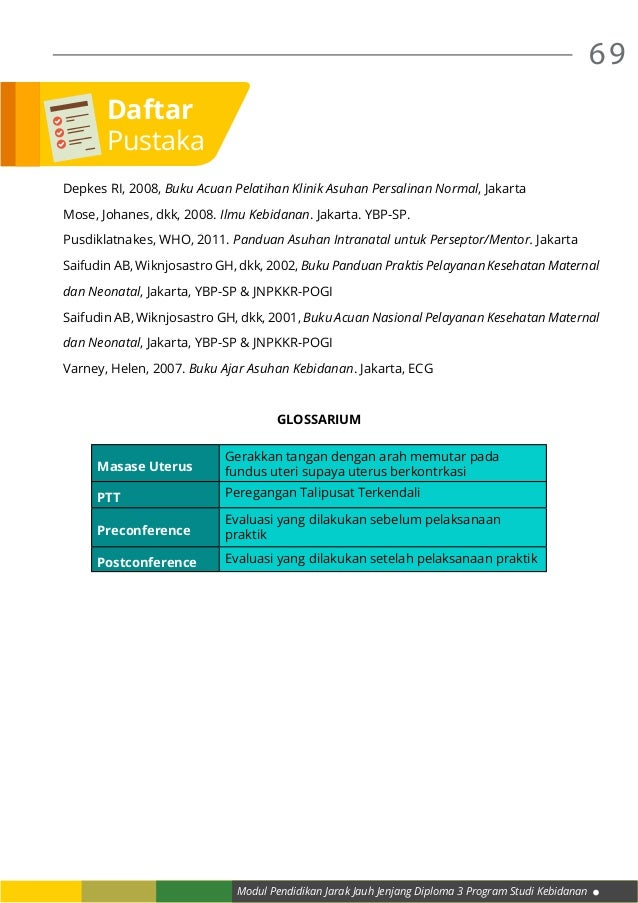 Modul Pendidikan Jarak Jauh Jenjang Diploma 3 Program Studi Kebidanan 69 Depkes RI, 2008, Buku Acuan Pelatihan Klinik Asuh...