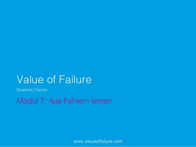 Value of Failure! Modul 7: Aus Fehlern lernen! Students Course!