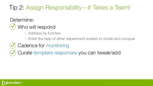 Confidential and Proprietary © Glassdoor, Inc. 2016 Tip 2: Assign Responsibility—It Takes a Team! Determine: Who will resp...
