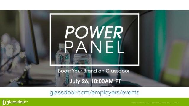 Confidential and Proprietary © Glassdoor, Inc. 2016 glassdoor.com/employers/events