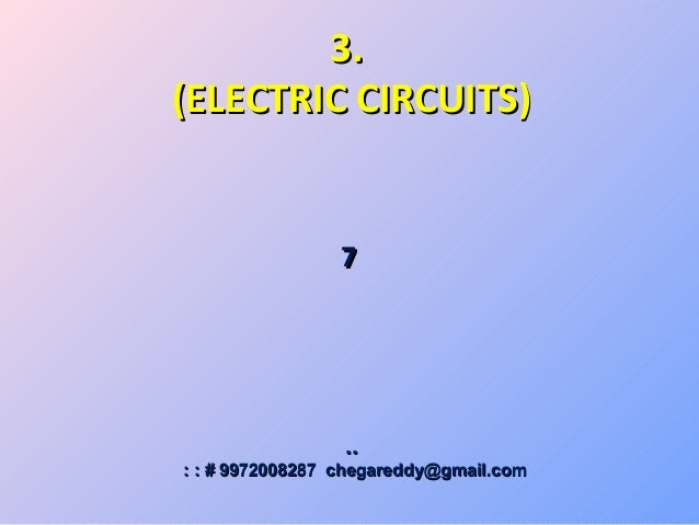 3.3. (ELECTRIC CIRCUITS)(ELECTRIC CIRCUITS) 77 .... :: :: # 9972008287 chegareddy@gmail.com# 9972008287 chegareddy@gmail.c...