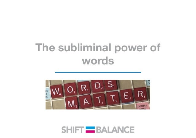 The subliminal power of words