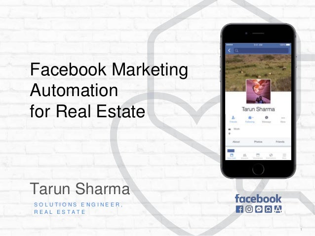 1 Tarun Sharma S O L U T I O N S E N G I N E E R , R E A L E S T A T E Facebook Marketing Automation for Real Estate