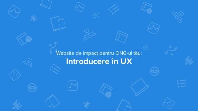 Website de impact pentru ONG-ul tău: Introducere în UX