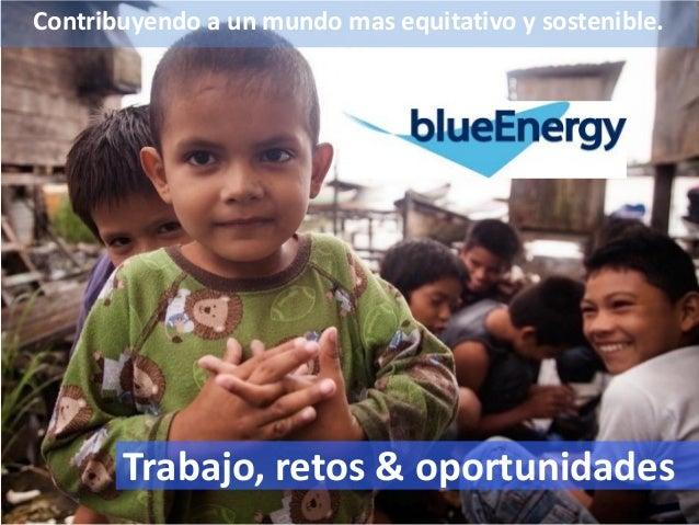 Contribuyendo a un mundo mas equitativo y sostenible. Trabajo, retos & oportunidades