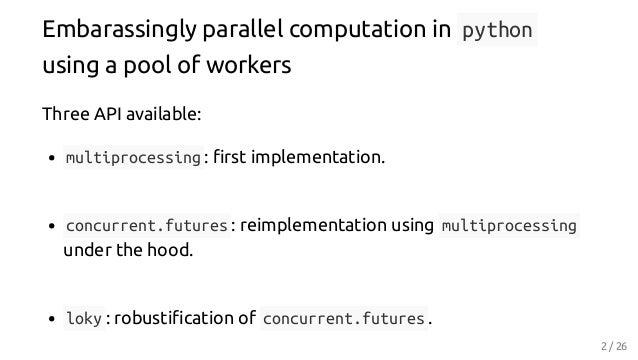 Robustifying concurrent.futures, Thomas Moreau Slide 2